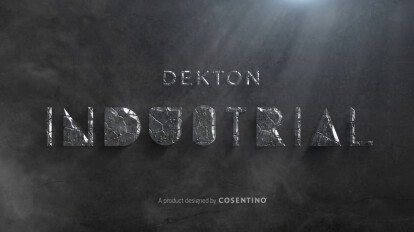 New Dekton Industrial Collection - Manufactured for living