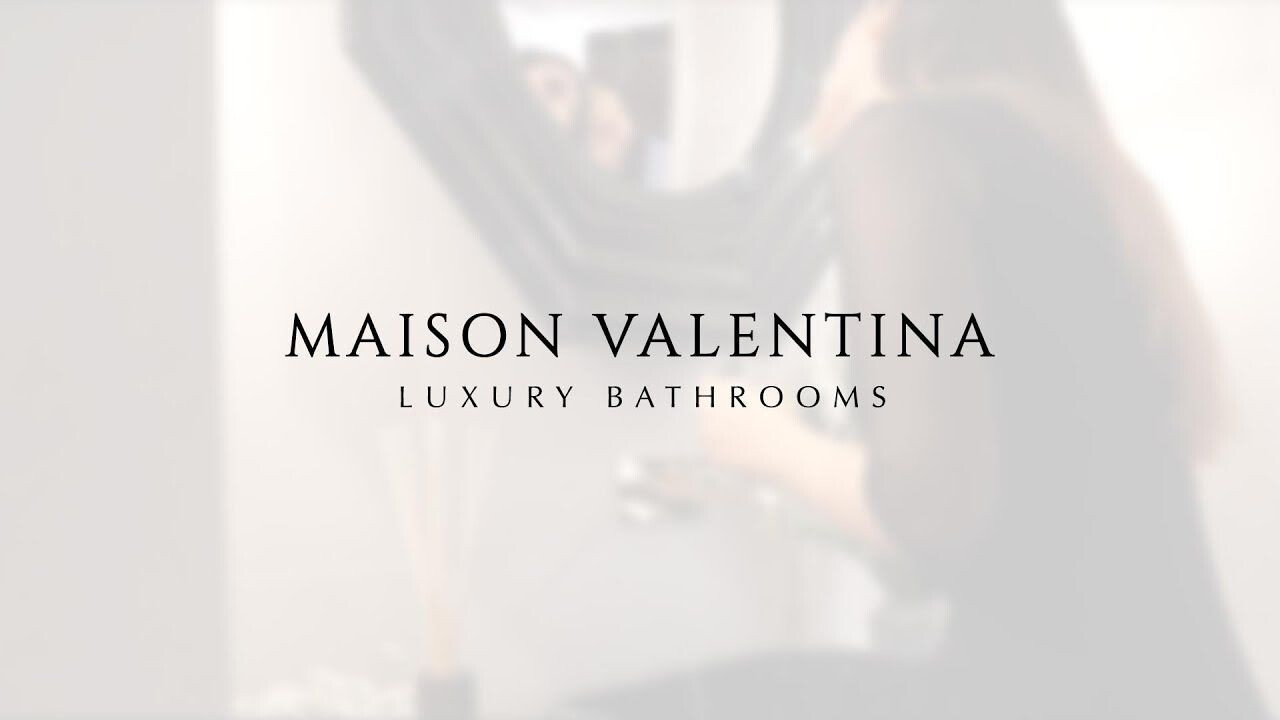 Maison Valentina Luxury Bathrooms