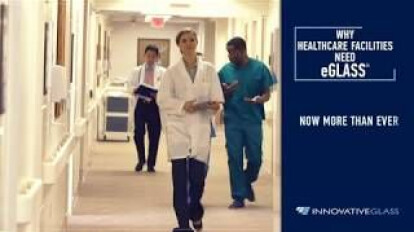 Why Healthcare Facilities Need eGlass® Now More Than Ever